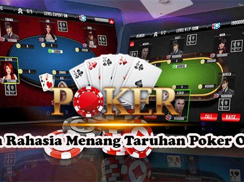 Inilah Rahasia Menang Taruhan Poker Online